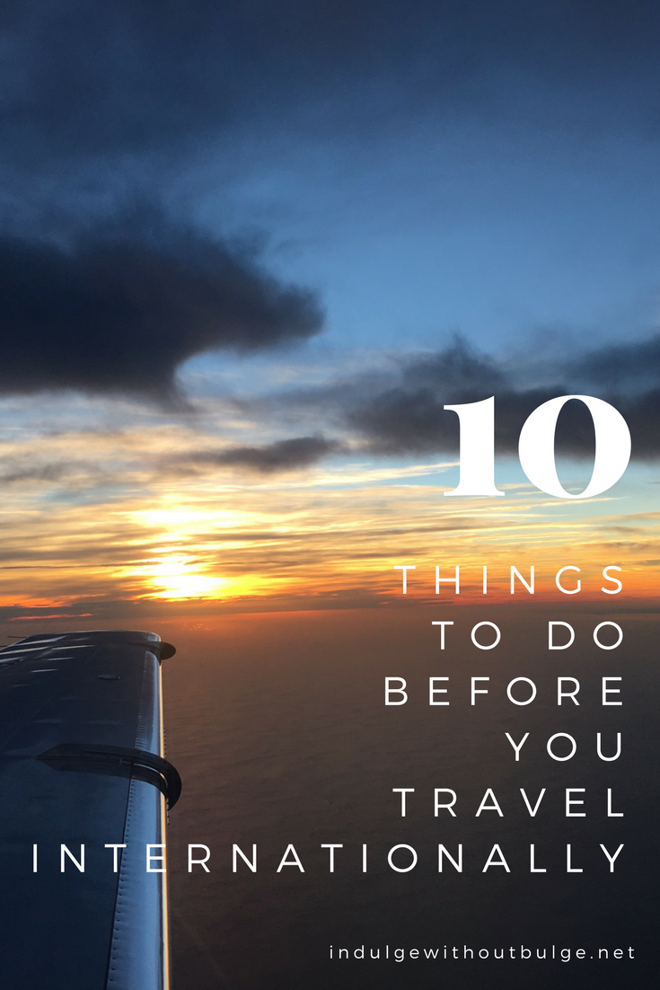 10 things to do beforeyou travelinternationally