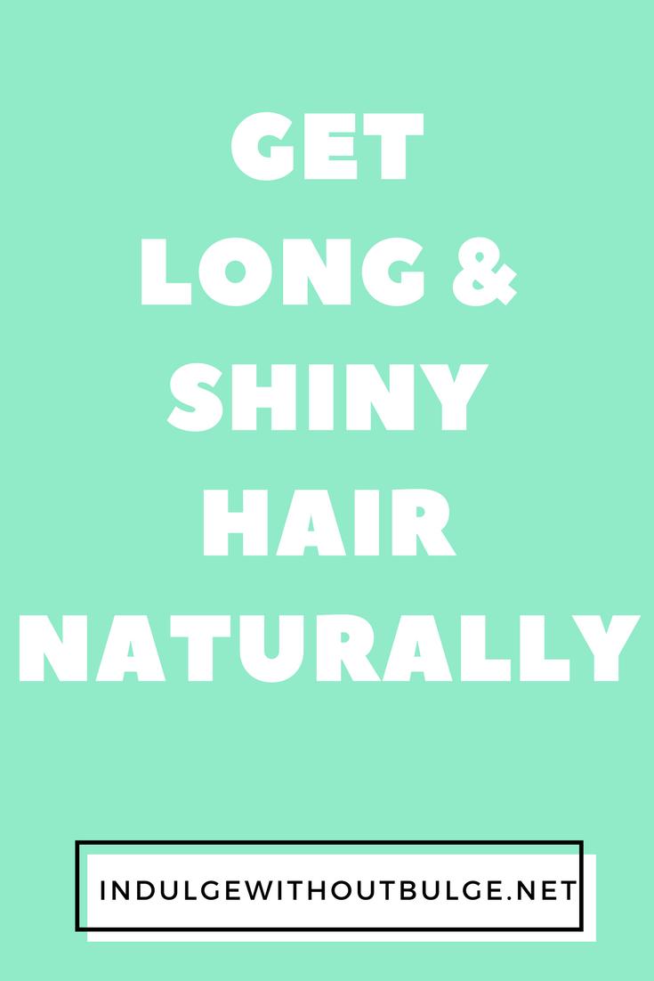 get long shiny hair naturally