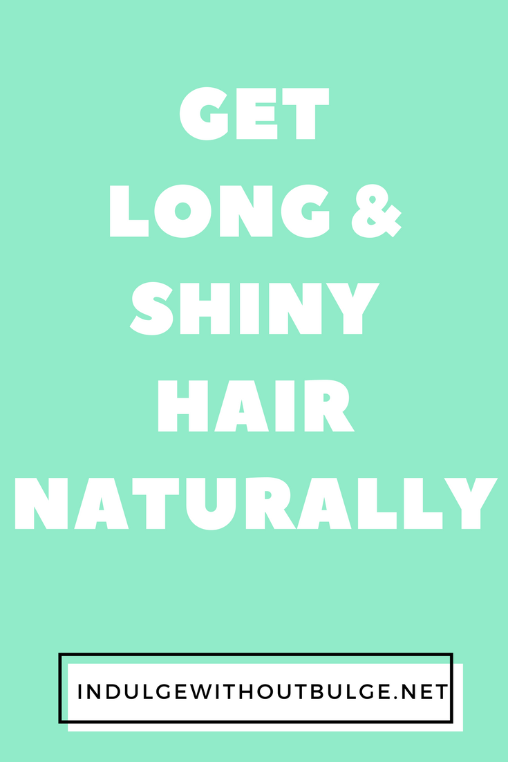 get long shiny hair naturally