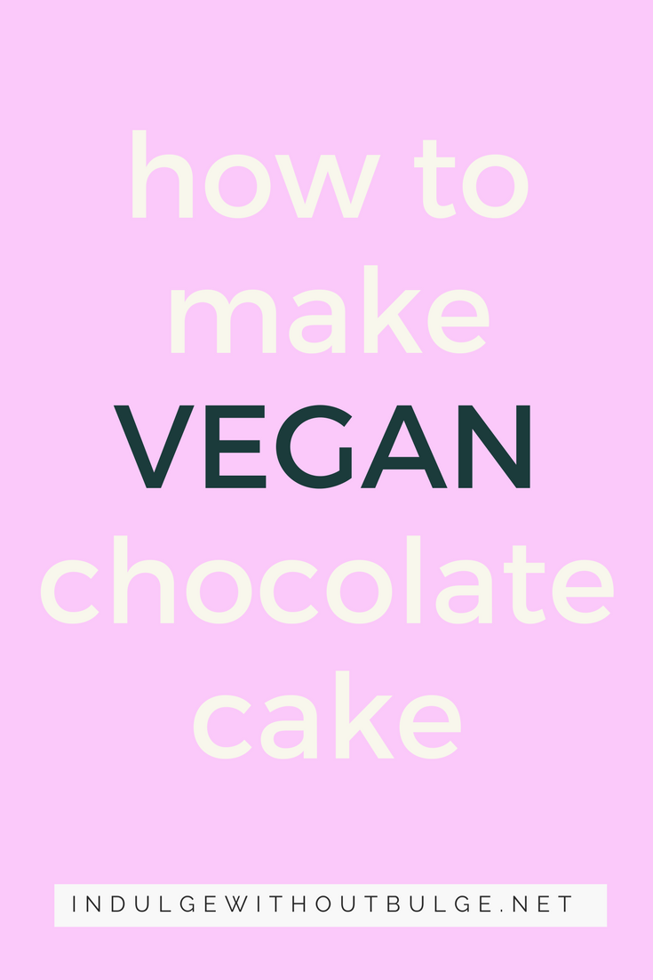 how to make vegan chocolate cake