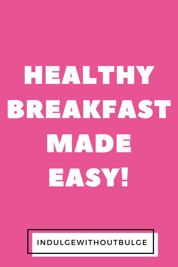 healthy breakfast made easy