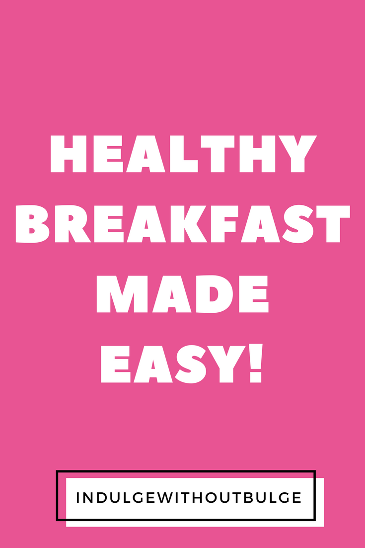 healthy breakfast made easy