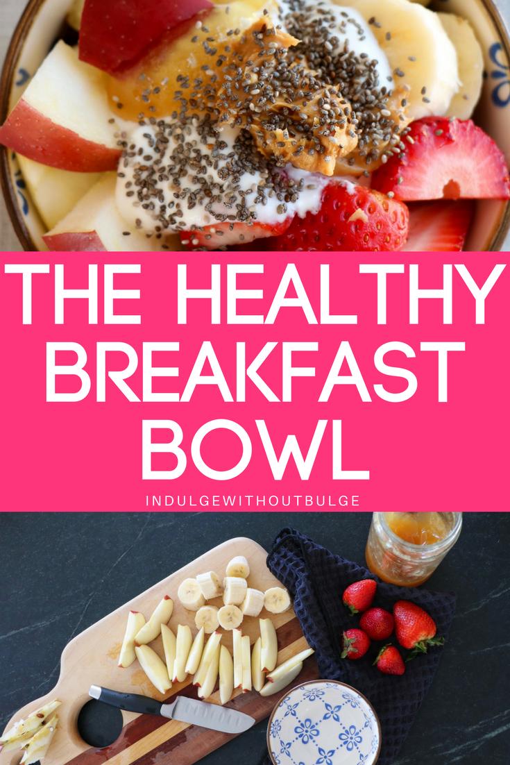 THE HEALTHY BREAKFAST BOWL